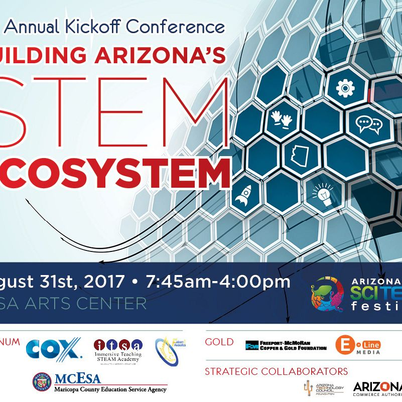 The 7th Annual Arizona SciTech Kickoff Conference: Building Arizona's STEM Ecosystem